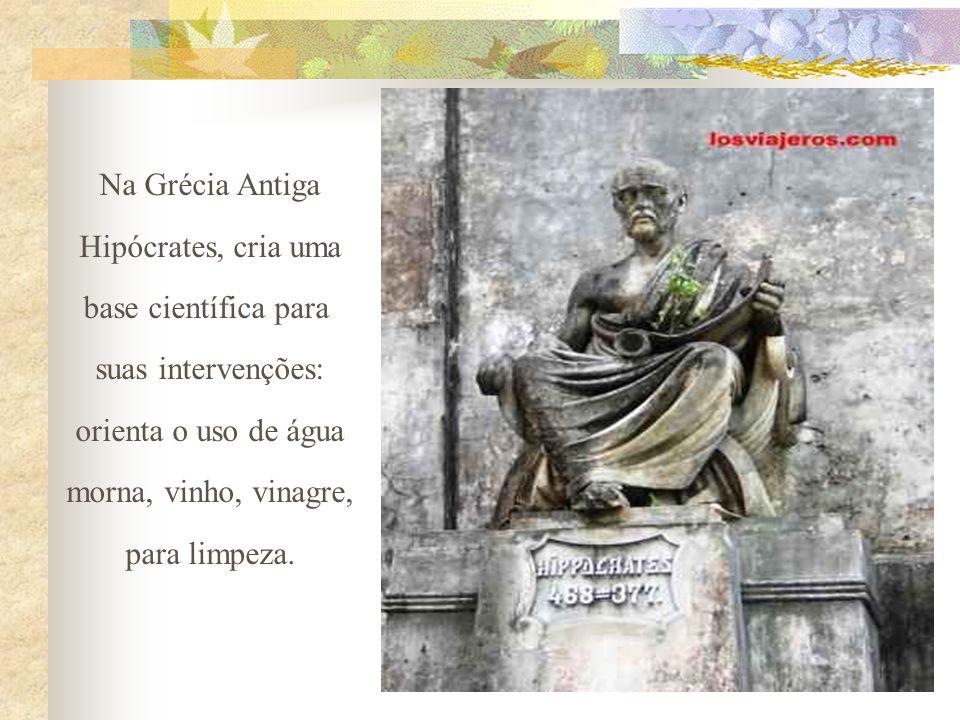 Na Grécia Antiga Hipócrates, cria uma. base científica para. suas intervenções: orienta o uso de água.