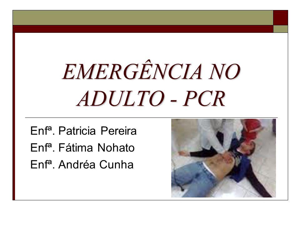 EMERGÊNCIA NO ADULTO - PCR