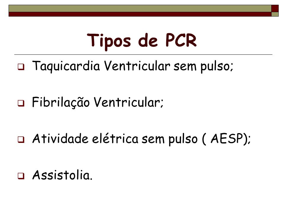 Tipos de PCR Taquicardia Ventricular sem pulso;