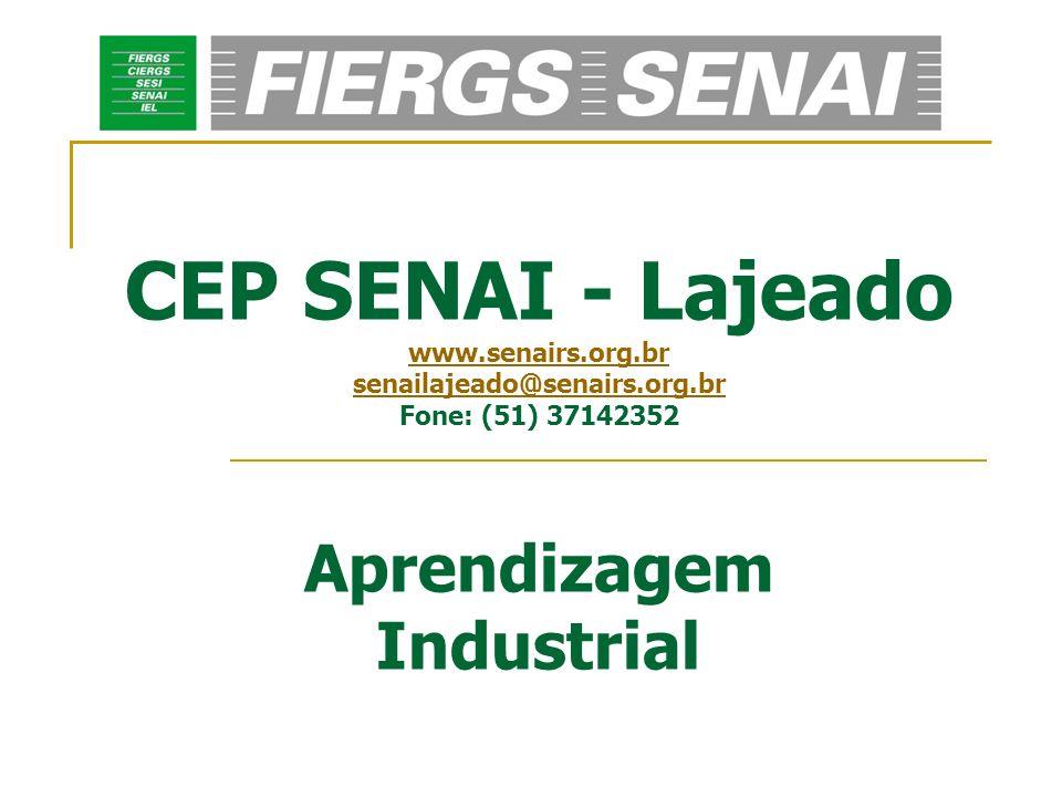 CEP SENAI - Lajeado www. senairs. org. br senailajeado@senairs. org