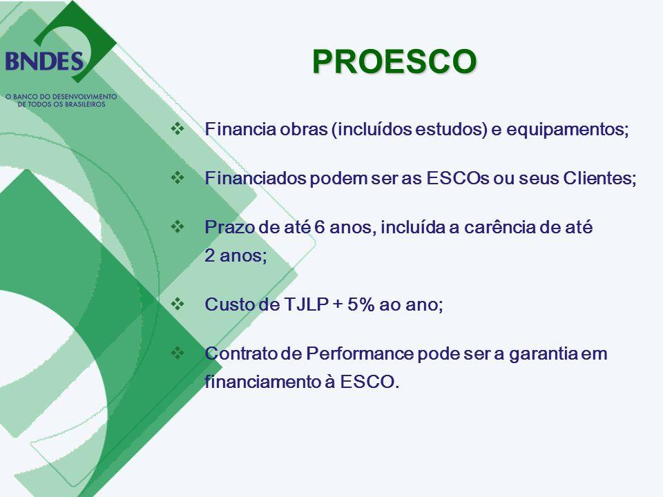 PROESCO Financia obras (incluídos estudos) e equipamentos;