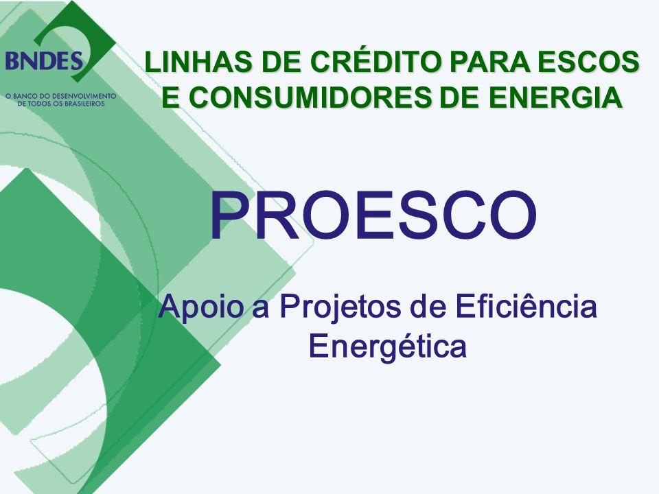 LINHAS DE CRÉDITO PARA ESCOS E CONSUMIDORES DE ENERGIA