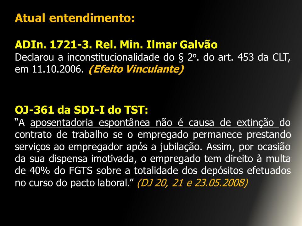 Atual entendimento: ADIn. 1721-3. Rel. Min. Ilmar Galvão
