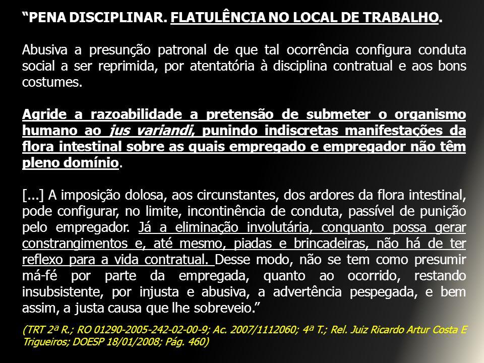 PENA DISCIPLINAR. FLATULÊNCIA NO LOCAL DE TRABALHO.