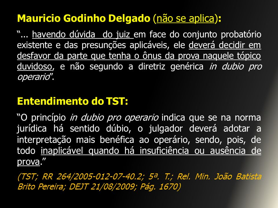 Mauricio Godinho Delgado (não se aplica):