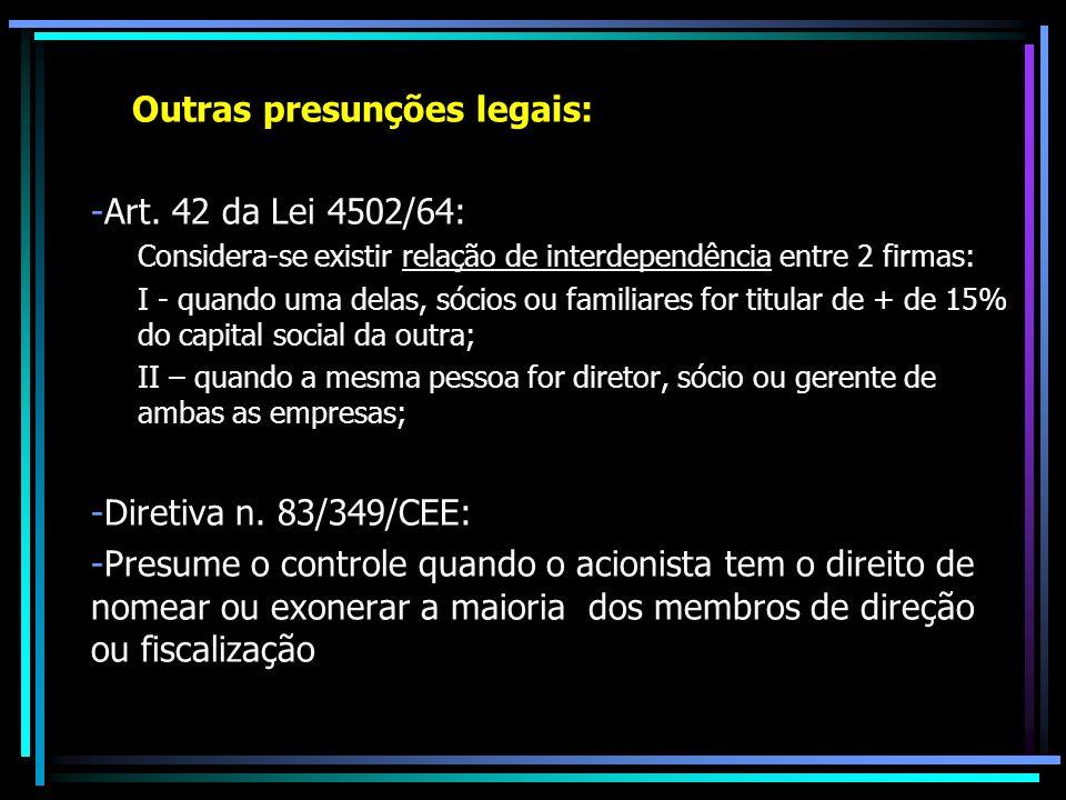 Outras presunções legais: Art. 42 da Lei 4502/64: