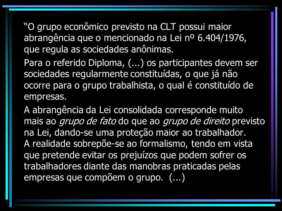 O grupo econômico previsto na CLT possui maior abrangência que o mencionado na Lei nº 6.404/1976, que regula as sociedades anônimas.