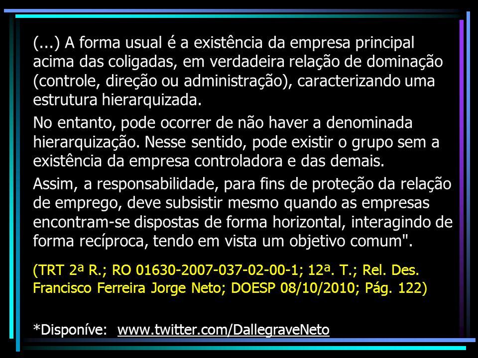 (...) A forma usual é a existência da empresa principal acima das coligadas, em verdadeira relação de dominação (controle, direção ou administração), caracterizando uma estrutura hierarquizada.