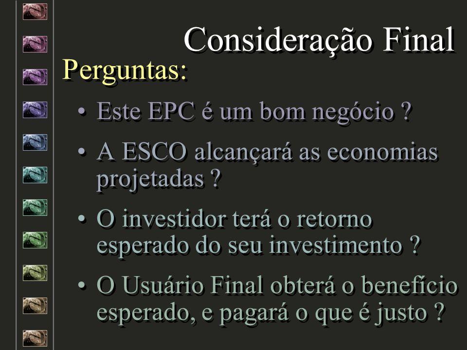 Consideração Final Perguntas: Este EPC é um bom negócio