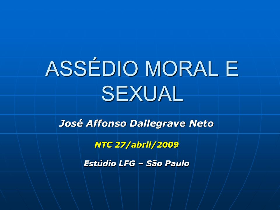 José Affonso Dallegrave Neto NTC 27/abril/2009 Estúdio LFG – São Paulo