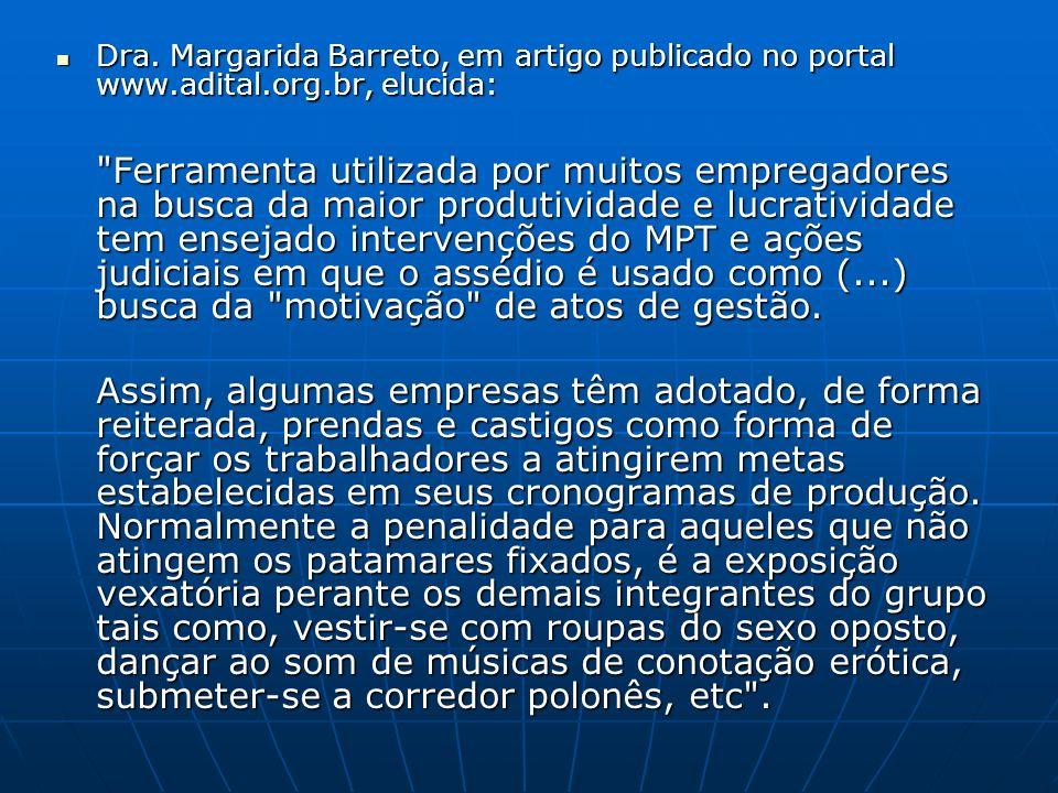 Dra. Margarida Barreto, em artigo publicado no portal www. adital. org