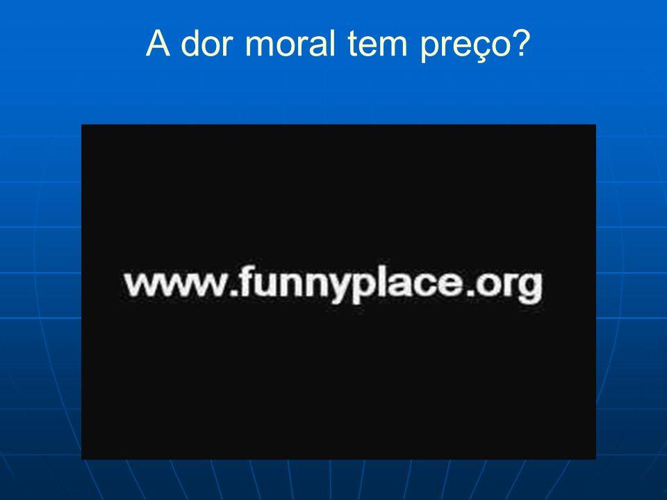 A dor moral tem preço