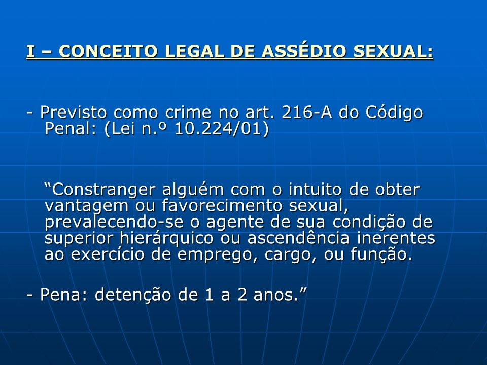 I – CONCEITO LEGAL DE ASSÉDIO SEXUAL: