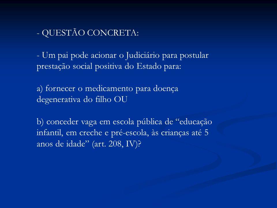 a) fornecer o medicamento para doença degenerativa do filho OU