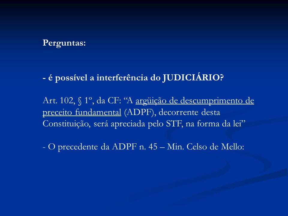 Perguntas: - é possível a interferência do JUDICIÁRIO