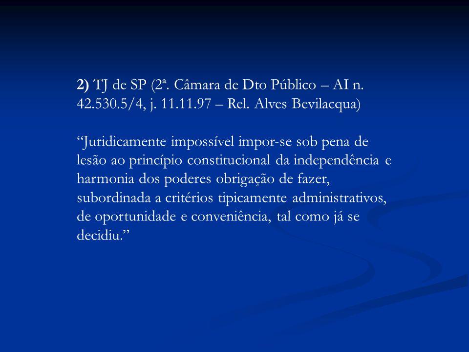 2) TJ de SP (2ª. Câmara de Dto Público – AI n. 42. 530. 5/4, j. 11. 11