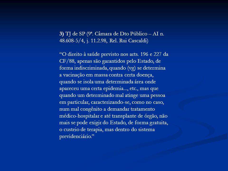 3) TJ de SP (9ª. Câmara de Dto Público – AI n. 48. 608-5/4, j. 11. 2