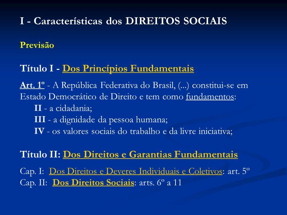 I - Características dos DIREITOS SOCIAIS