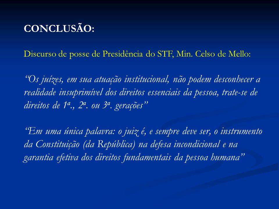 CONCLUSÃO: Discurso de posse de Presidência do STF, Min. Celso de Mello: