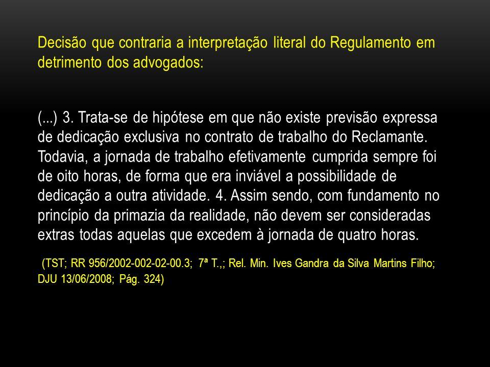 Decisão que contraria a interpretação literal do Regulamento em detrimento dos advogados: (...) 3.