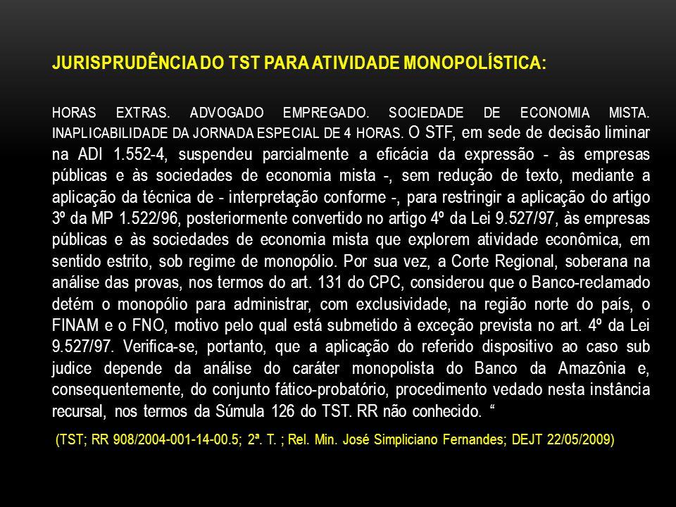 JURISPRUDÊNCIA DO TST PARA ATIVIDADE MONOPOLÍSTICA: