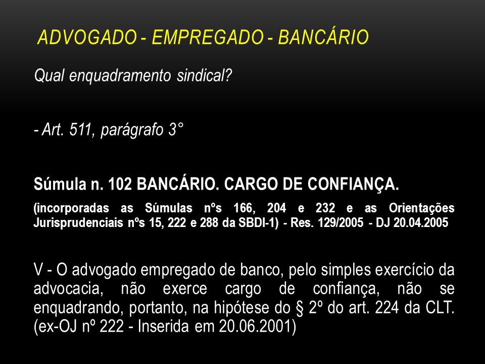 ADVOGADO - EMPREGADO - BANCÁRIO