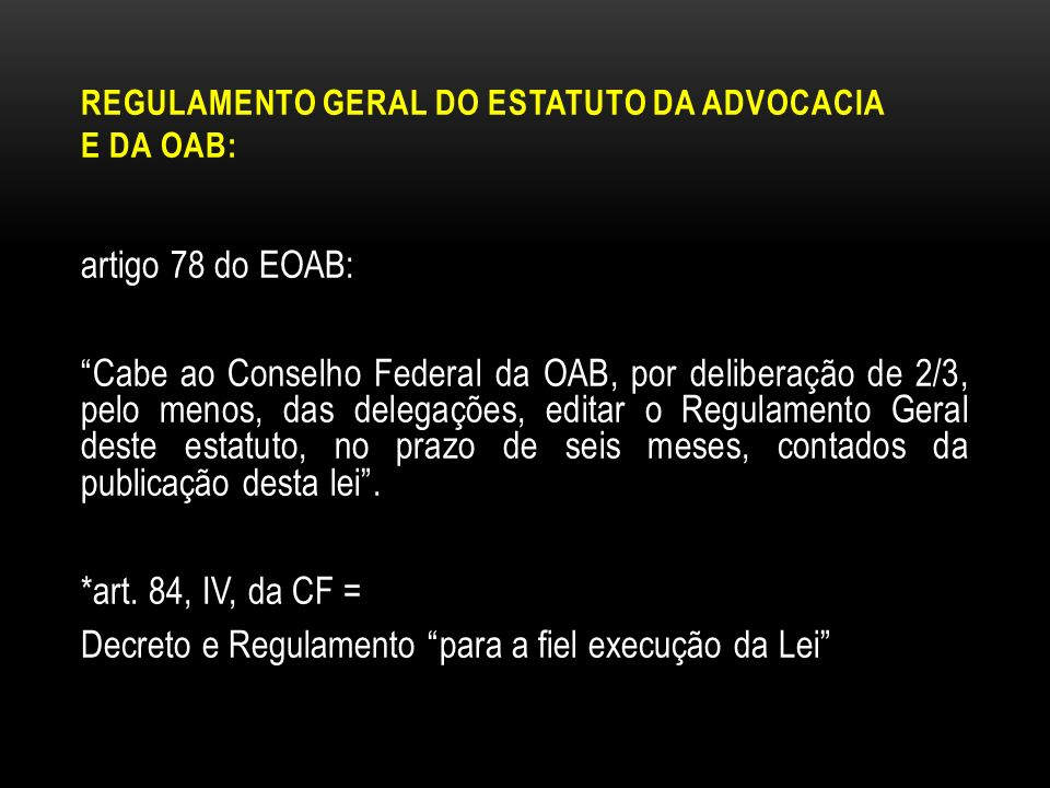 Regulamento Geral do Estatuto da Advocacia e da OAB: