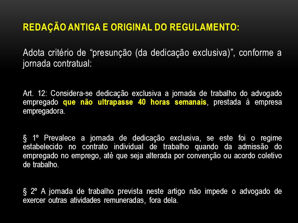 REDAÇÃO ANTIGA E ORIGINAL DO REGULAMENTO: