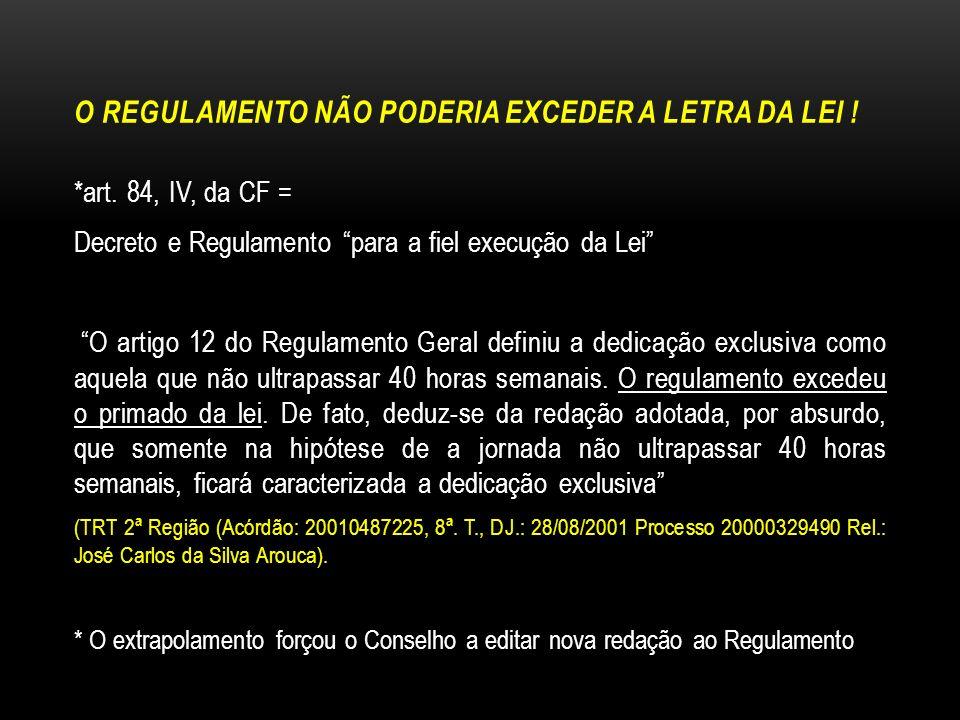 O REGULAMENTO NÃO PODERIA EXCEDER A LETRA DA LEI !