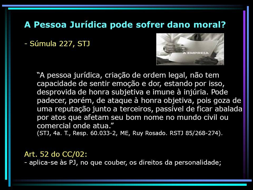 A Pessoa Jurídica pode sofrer dano moral