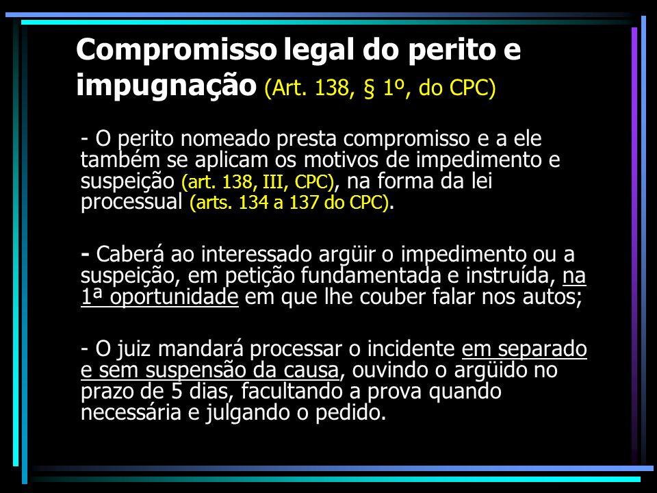 Compromisso legal do perito e impugnação (Art. 138, § 1º, do CPC)