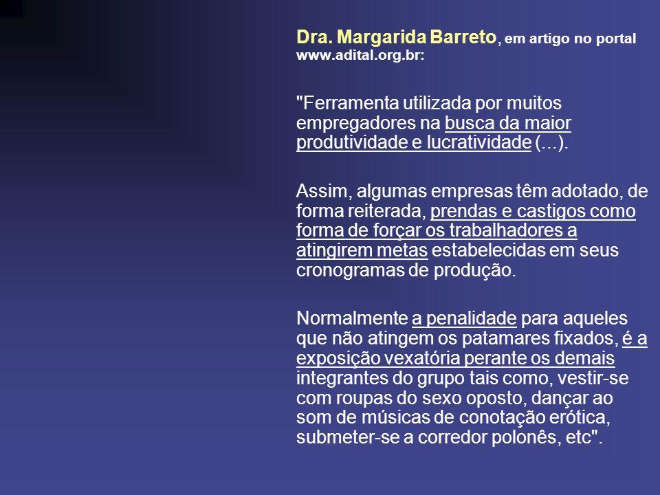 Dra. Margarida Barreto, em artigo no portal www.adital.org.br: