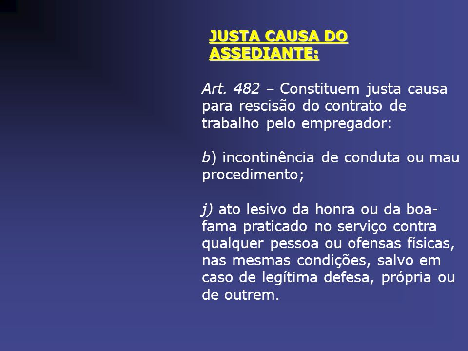 JUSTA CAUSA DO ASSEDIANTE: