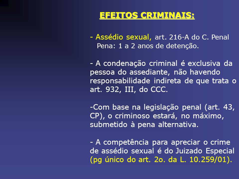 EFEITOS CRIMINAIS: Assédio sexual, art. 216-A do C. Penal