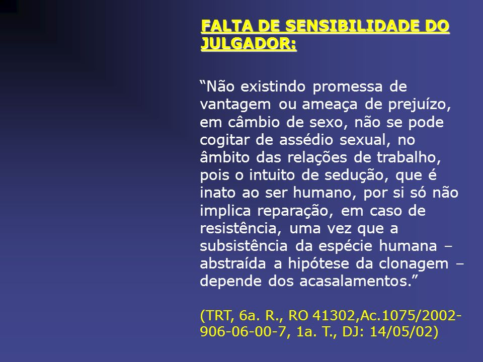 FALTA DE SENSIBILIDADE DO JULGADOR: