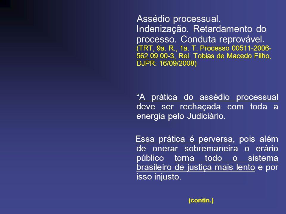 Assédio processual. Indenização. Retardamento do processo