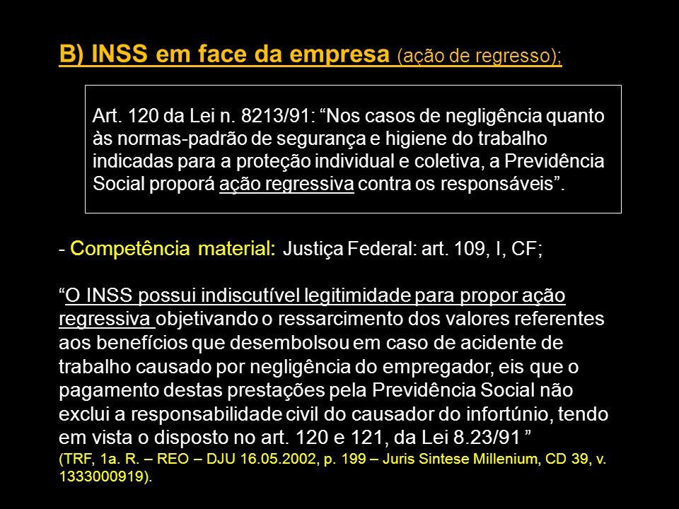 B) INSS em face da empresa (ação de regresso);