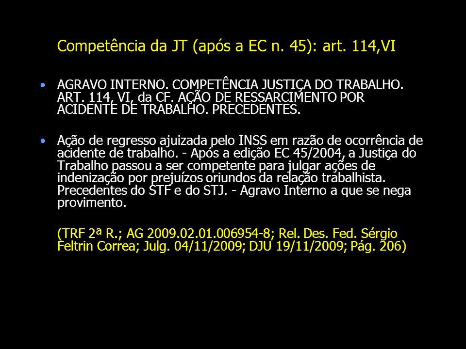 Competência da JT (após a EC n. 45): art. 114,VI