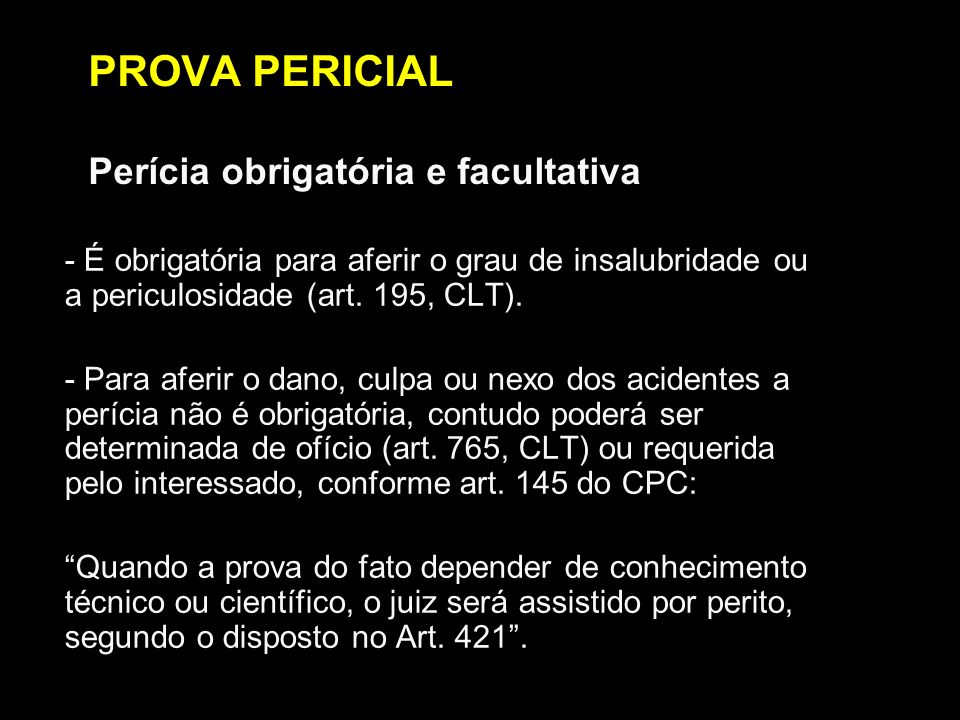 PROVA PERICIAL Perícia obrigatória e facultativa