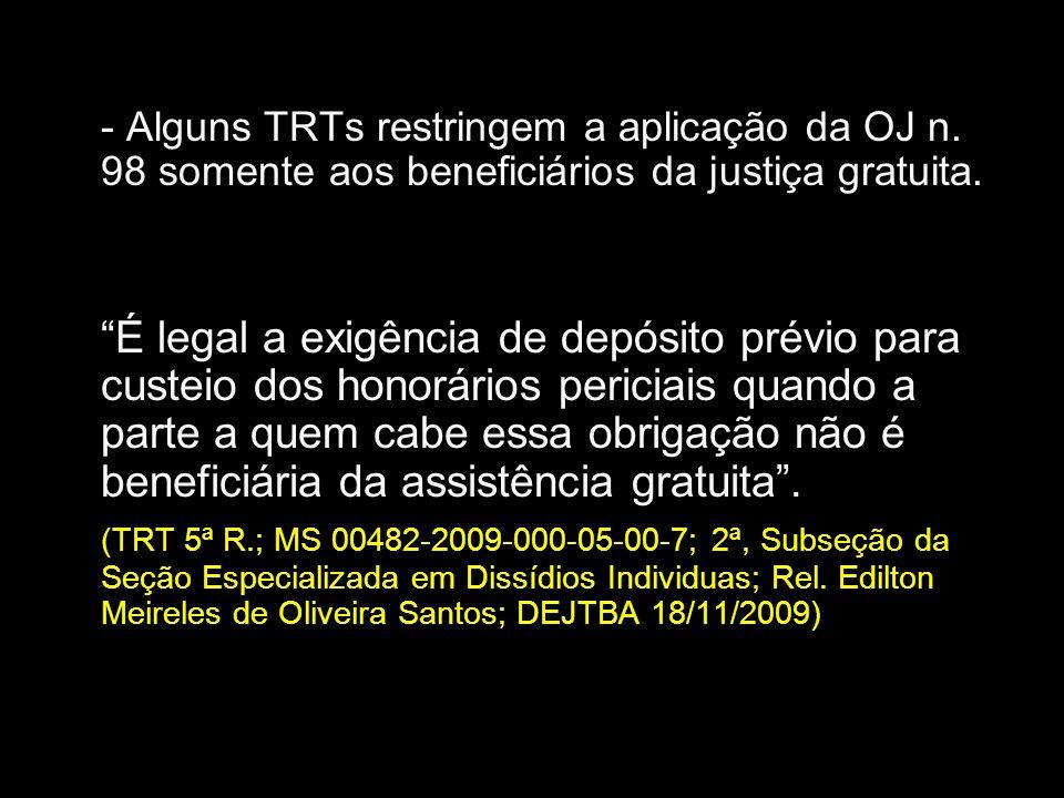 - Alguns TRTs restringem a aplicação da OJ n