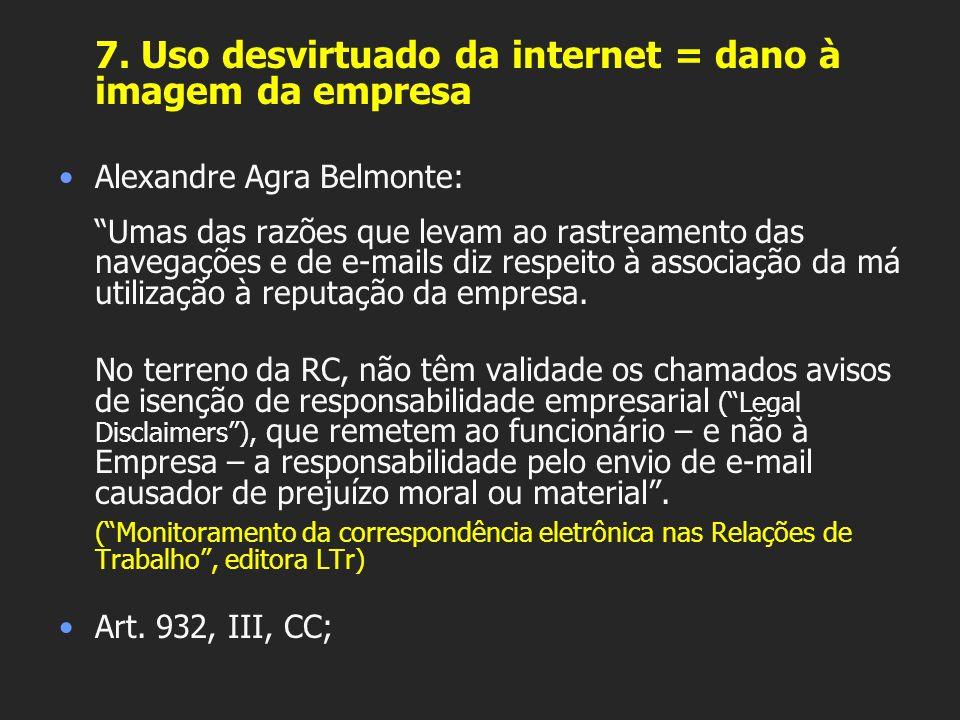 7. Uso desvirtuado da internet = dano à imagem da empresa