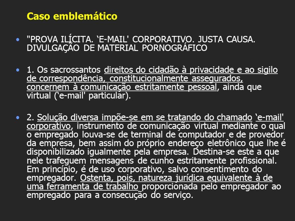 Caso emblemático PROVA ILÍCITA. 'E-MAIL CORPORATIVO. JUSTA CAUSA. DIVULGAÇÃO DE MATERIAL PORNOGRÁFICO.