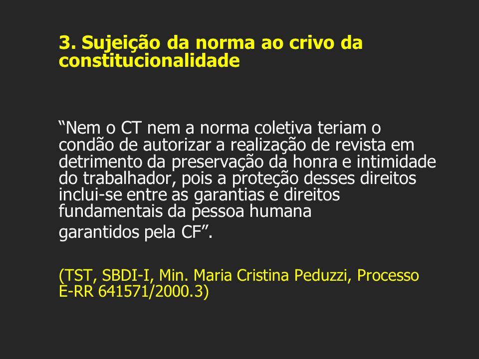 3. Sujeição da norma ao crivo da constitucionalidade