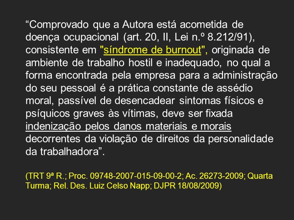 Comprovado que a Autora está acometida de doença ocupacional (art