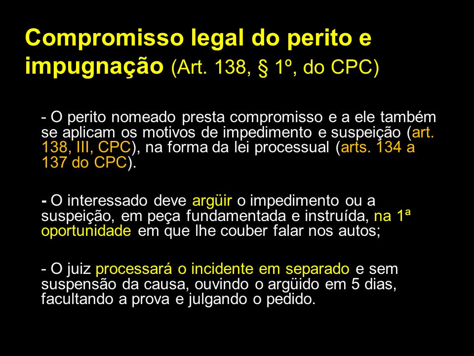 Compromisso legal do perito e impugnação (Art. 138, § 1º, do CPC)