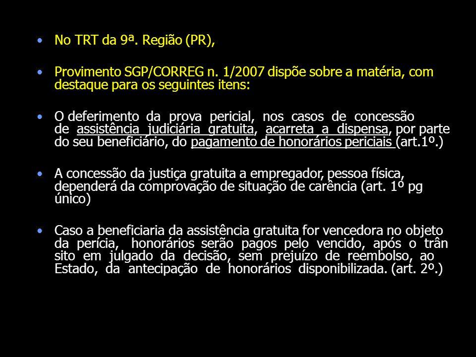 No TRT da 9ª. Região (PR),Provimento SGP/CORREG n. 1/2007 dispõe sobre a matéria, com destaque para os seguintes itens: