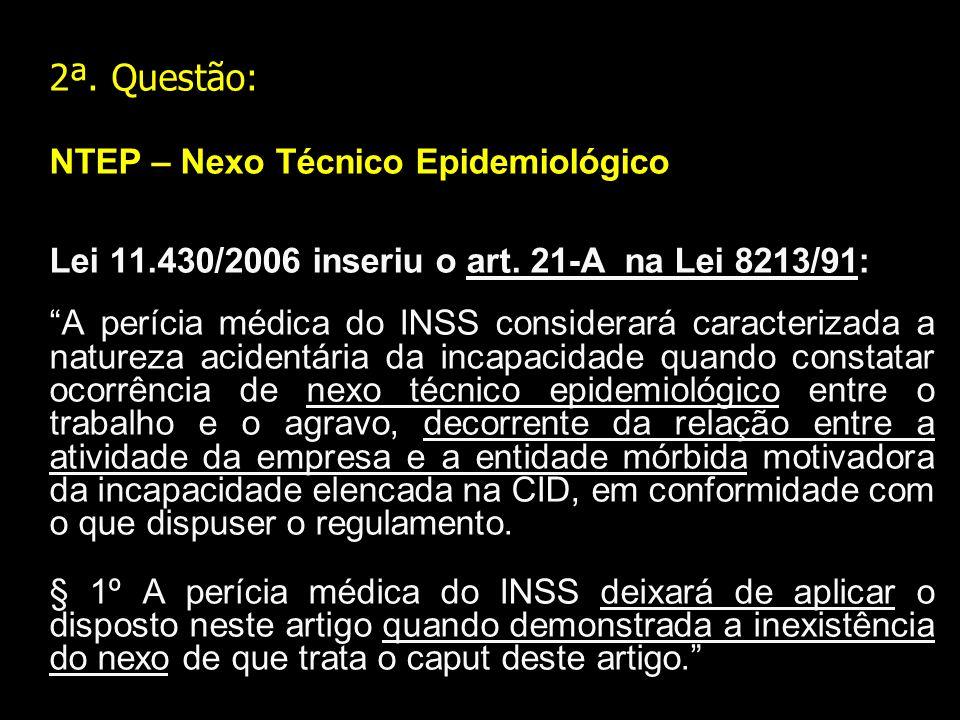 2ª. Questão: NTEP – Nexo Técnico Epidemiológico
