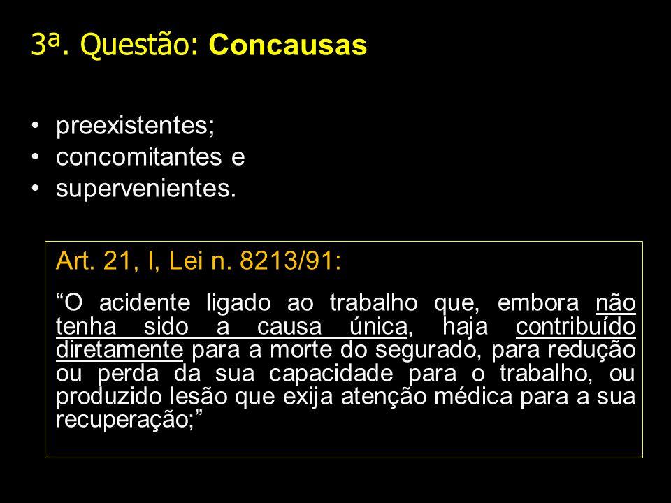 3ª. Questão: Concausas preexistentes; concomitantes e supervenientes.