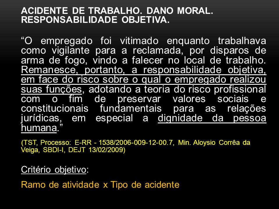 ACIDENTE DE TRABALHO. DANO MORAL. RESPONSABILIDADE OBJETIVA.