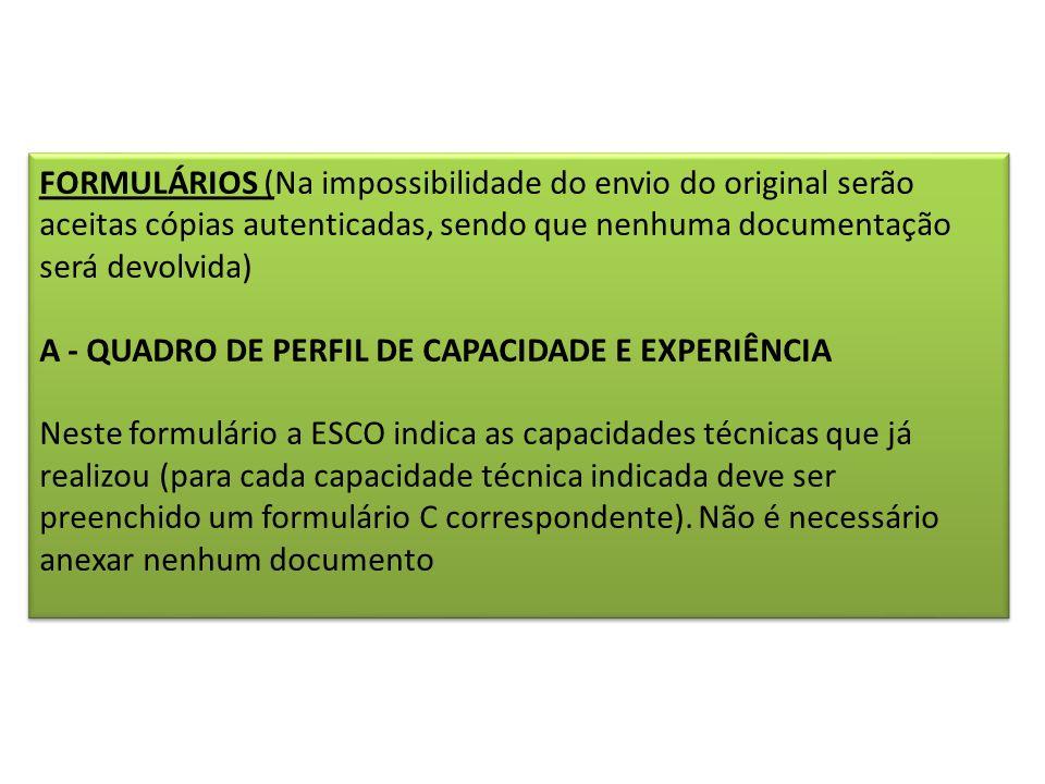 FORMULÁRIOS (Na impossibilidade do envio do original serão aceitas cópias autenticadas, sendo que nenhuma documentação será devolvida)